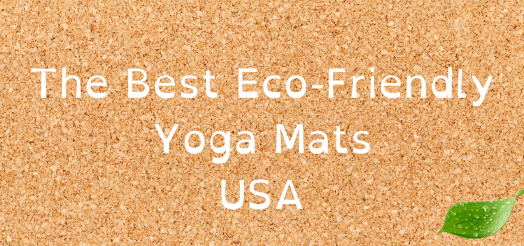 The Best Eco-Friendly Yoga Mats USA